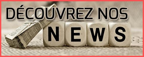 Découvrez nos news, promos, ...